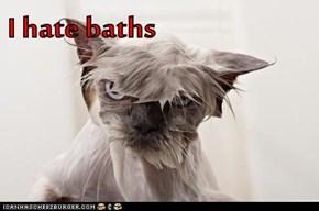 I hate baths