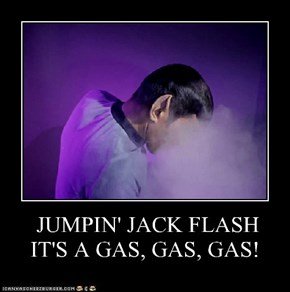 JUMPIN' JACK FLASH IT'S A GAS, GAS, GAS!