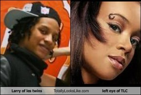 Larry of les twins Totally Looks Like left eye of TLC