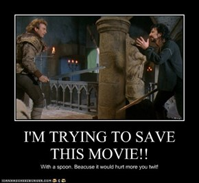 I'M TRYING TO SAVE THIS MOVIE!!