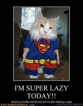 I'M SUPER LAZY TODAY!!