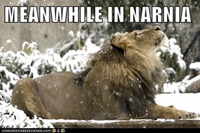 MEANWHILE IN NARNIA