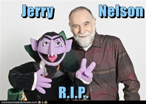 Jerry               Nelson  R.I.P.