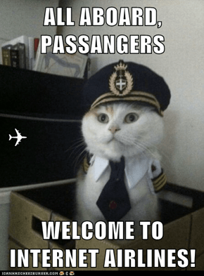 ALL ABOARD, PASSANGERS ✈ WELCOME TO INTERNET AIRLINES!