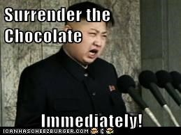Surrender the Chocolate  Immediately!