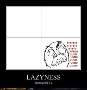 Lazyness