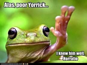 Alas, poor Yorrick...