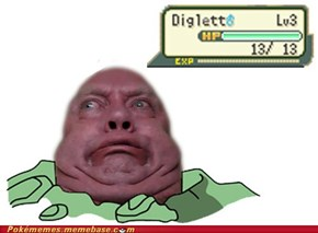 Diglett Wednesday: He Must Be Evolving