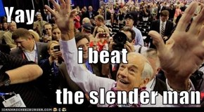 Yay i beat the slender man