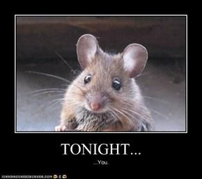 TONIGHT...