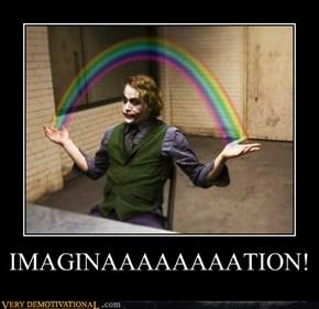IMAGINAAAAAAAATION!