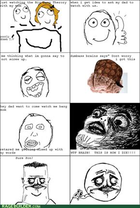 Why brain Why!!!