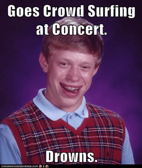 Goes Crowd Surfing at Concert.  Drowns.