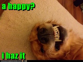 a happy?  i haz it