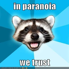 in paranoia  we trust