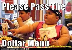 Please Pass The  Dollar Menu