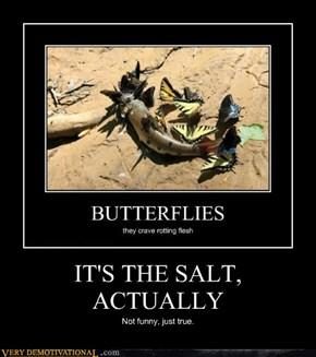 IT'S THE SALT, ACTUALLY