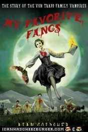 My Favorite Fangs: The Story of the Von Trapp Family Vampires by Alan Goldsher