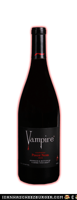 For example: Vampire vineyards – California