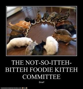THE NOT-SO-ITTEH-BITTEH FOODIE KITTEH COMMITTEE