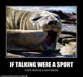IF TALKING WERE A SPORT