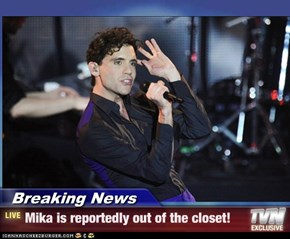 Breaking News - Mika is reportedly out of the closet!