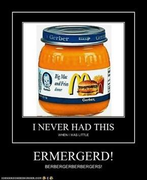 ERMERGERD!