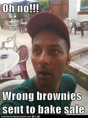 Oh no!!!  Wrong brownies sent to bake sale