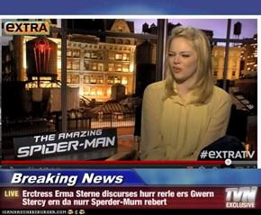 Breaking News - Erctress Erma Sterne discurses hurr rerle ers Gwern Stercy ern da nurr Sperder-Murn rebert