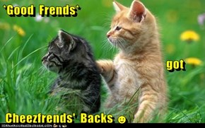 *Good  Frends*                                                           got  Cheezfrends'  Backs ☻