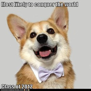 Most likely to conquer the world  Class of 2012