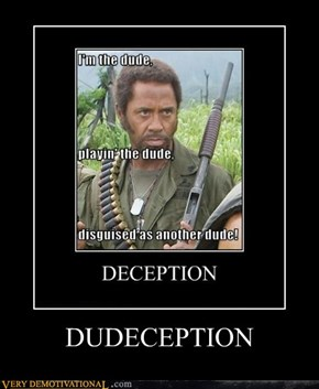 DUDECEPTION