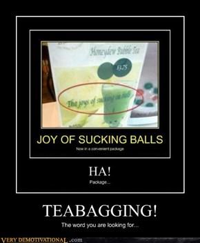 TEABAGGING!