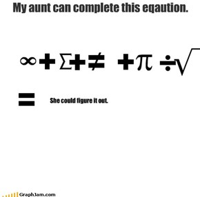 My aunt can complete this eqaution.