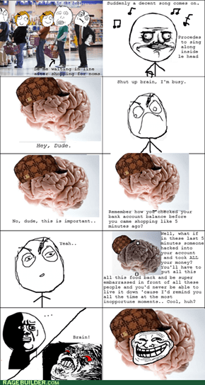 Scumbag Brain Strikes Again