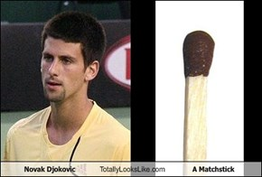 Novak Djokovic Totally Looks Like A Matchstick