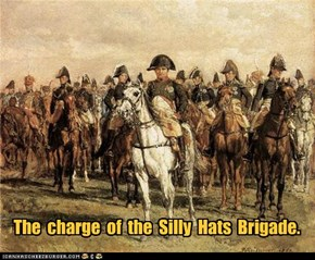 The  charge  of  the  Silly  Hats  Brigade.