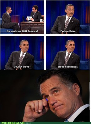 That hurt my feel Mr. President