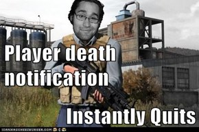 Player death notification Instantly Quits