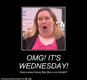 OMG! IT'S WEDNESDAY!