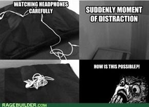 Headphone rage!