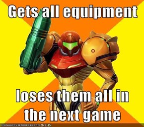 Gets all equipment  loses them all in the next game