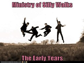 Ministry of Silly Walks  The Early Years