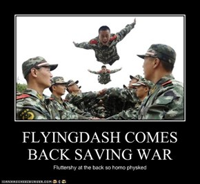 FLYINGDASH COMES BACK SAVING WAR