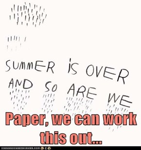 Paper, we can work this out...
