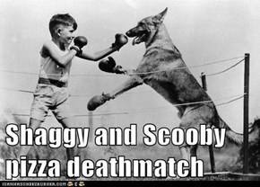 Shaggy and Scooby pizza deathmatch