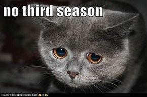 no third season