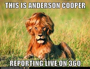 THIS IS ANDERSON COOPER  REPORTING LIVE ON 360