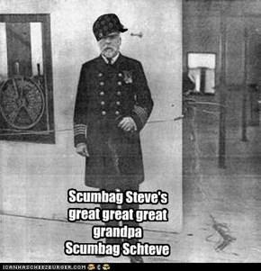 Scumbag Steve's great great great grandpa Scumbag Schteve