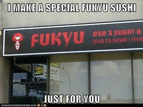 I MAKE A SPECIAL FUKYU SUSHI  JUST FOR YOU